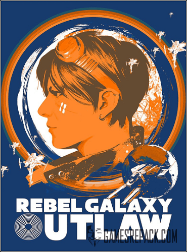 Rebel Galaxy Outlaw (Double Damage) (RUS|ENG|MULTi5) [L]