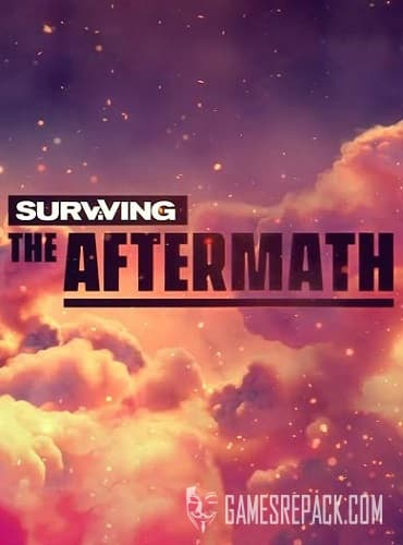 Surviving the Aftermath  (2019)  RePack от xatab