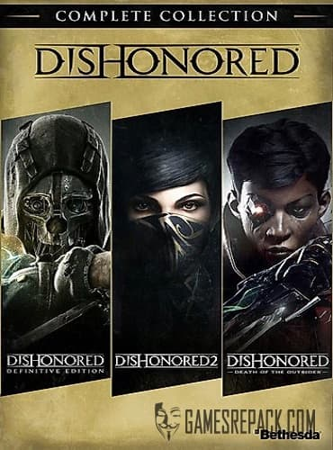 [Антология] Dishonored: Complete Collection (2012-2016-2017)  RePack от xatab