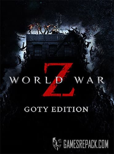 World War Z: Game of the Year Edition (RUS/ENG/MULTI10) [Repack] by FitGirl