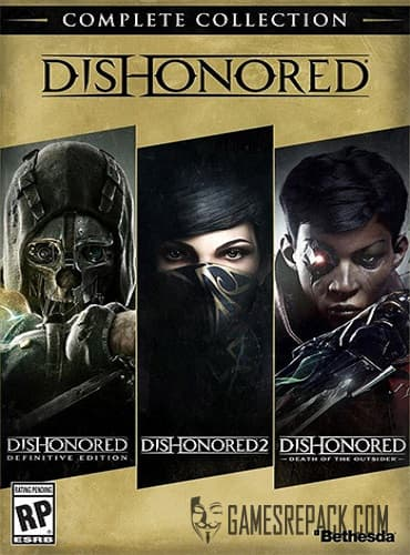 Dishonored: Complete Collection (RUS/ENG) [Repack] by FitGirl
