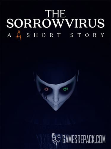 The Sorrowvirus: A Faceless Short Story (ENG) [Repack] by FitGirl