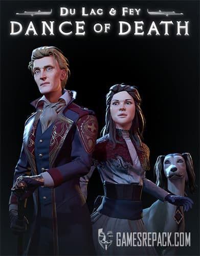 Dance of Death: Du Lac & Fey: Directors Cut - Deluxe Edition (RUS/ENG/MULTI4) [Repack] by FitGirl