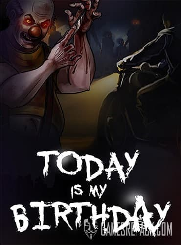 Today Is My Birthday (RUS/ENG) [Repack] by FitGirl