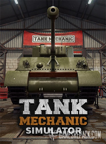 Tank Mechanic Simulator (RUS/ENG/MULTI13) [Repack]